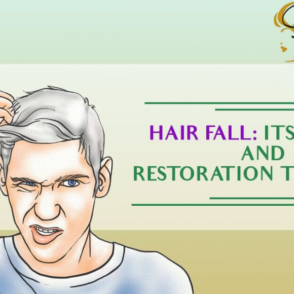 Hair Fall: Its Causes And Restoration Technique