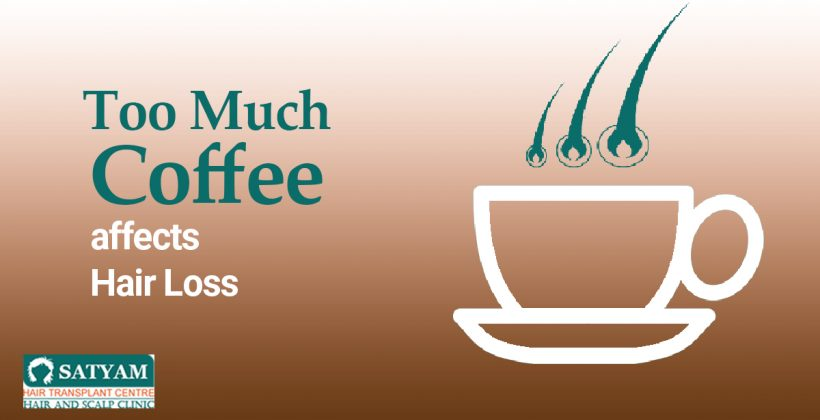 Too Much Coffee Affects Hair Loss