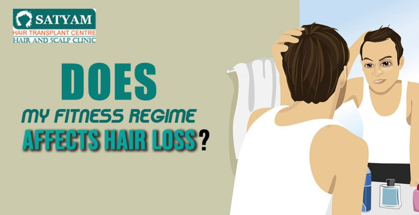 Does My Fitness Regime Affects Hair Loss