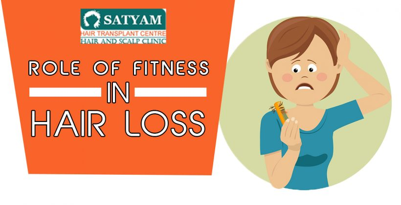 Role of Fitness in Hair Loss