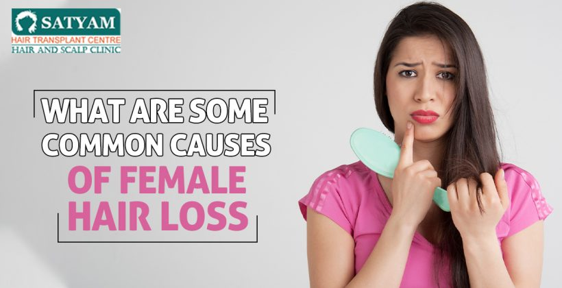 What are Some Common Causes of Female Hair loss