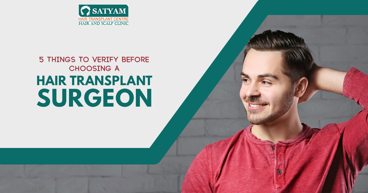 5 Things to Verify Before Choosing a Hair Transplant Surgeon