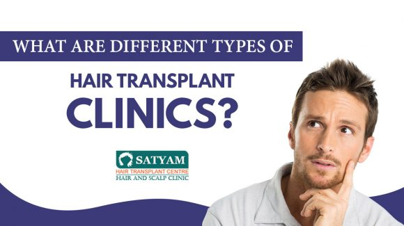 What are Different types of Hair Transplant Clinics?