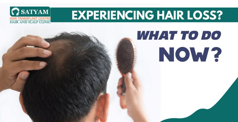 Experiencing Hair Loss? What to Do Now?